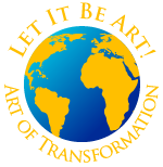 Let it be Art The Art of Transformation